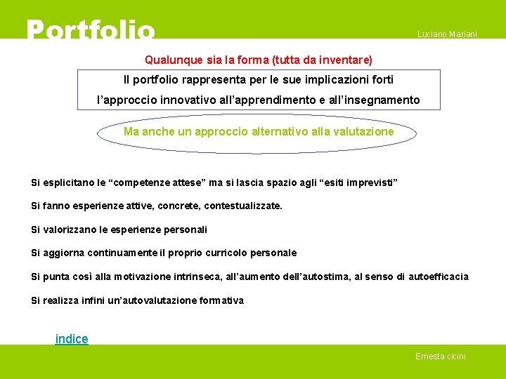 Portfolio Luciano Mariani Qualunque sia la forma (tutta da inventare) Il portfolio rappresenta per