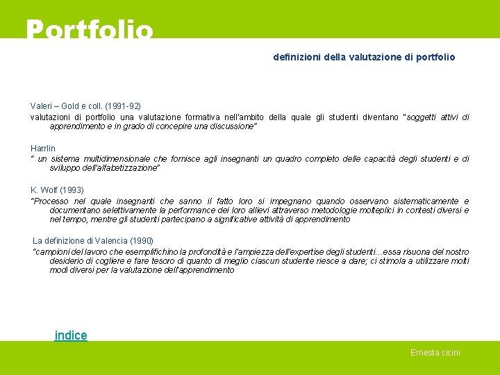 Portfolio definizioni della valutazione di portfolio Valeri – Gold e coll. (1991 -92) valutazioni