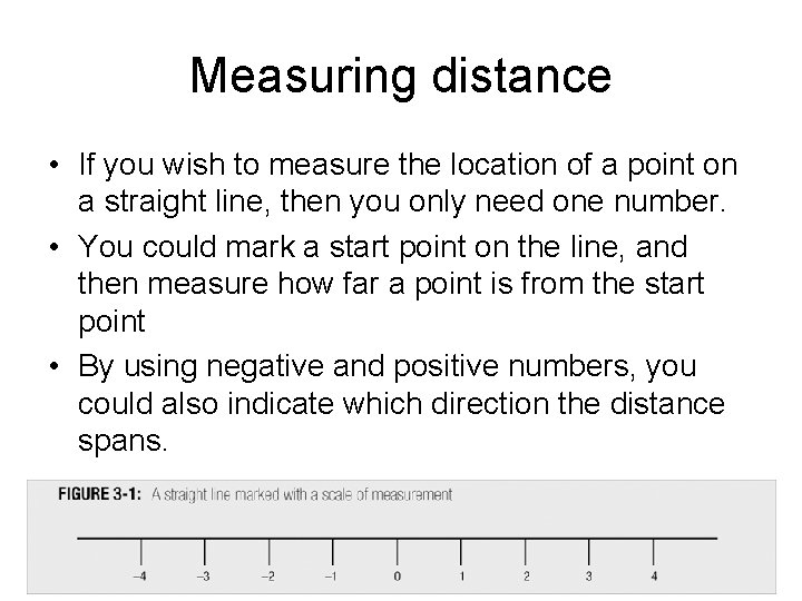 Measuring distance • If you wish to measure the location of a point on