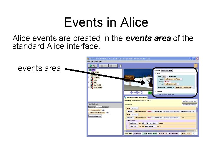 Events in Alice events are created in the events area of the standard Alice