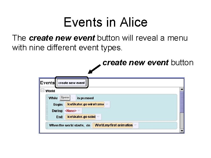 Events in Alice The create new event button will reveal a menu with nine