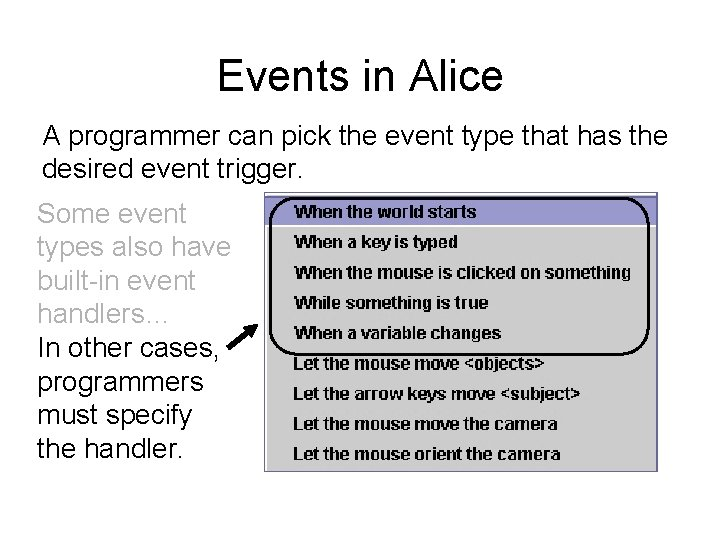 Events in Alice A programmer can pick the event type that has the desired