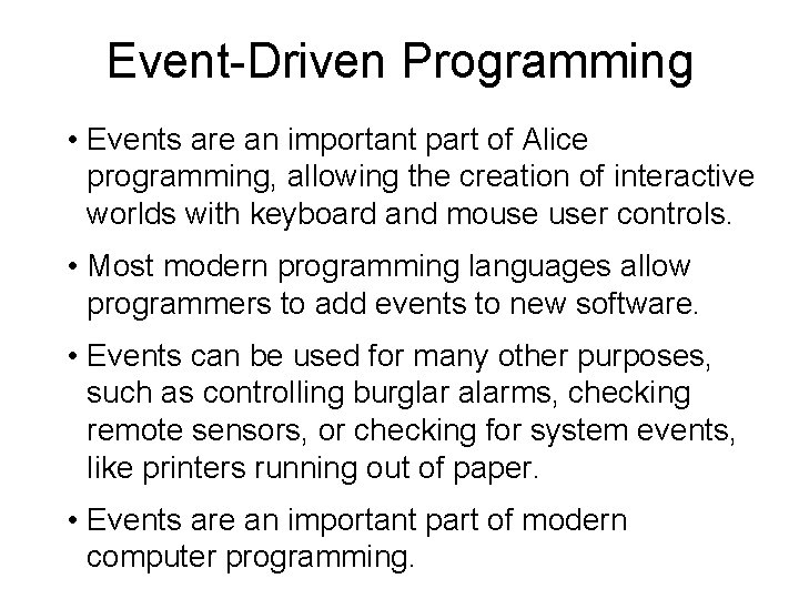 Event-Driven Programming • Events are an important part of Alice programming, allowing the creation