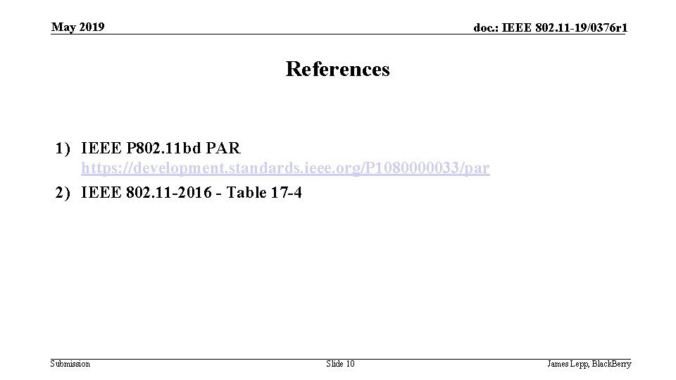 May 2019 doc. : IEEE 802. 11 -19/0376 r 1 References 1) IEEE P