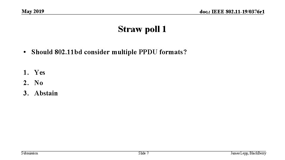 May 2019 doc. : IEEE 802. 11 -19/0376 r 1 Straw poll 1 •