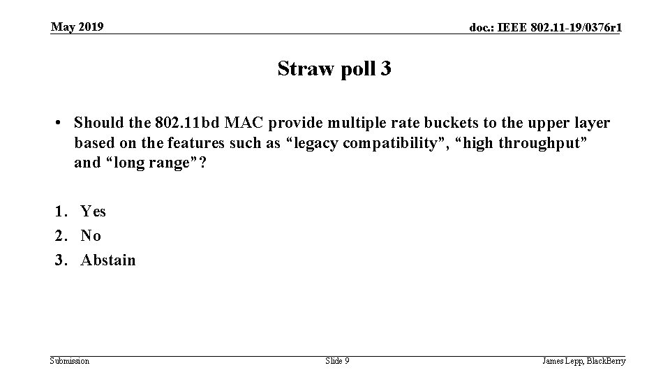 May 2019 doc. : IEEE 802. 11 -19/0376 r 1 Straw poll 3 •