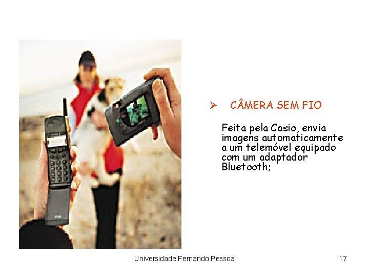 Ø C MERA SEM FIO Feita pela Casio, envia imagens automaticamente a um telemóvel