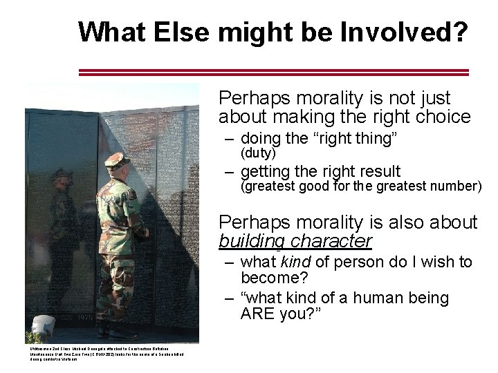 What Else might be Involved? Perhaps morality is not just about making the right
