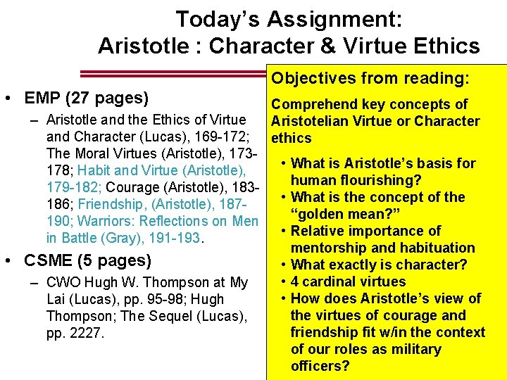 Today's Assignment: Aristotle : Character & Virtue Ethics Objectives from reading: • EMP (27