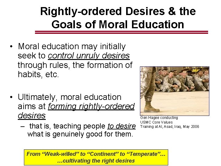 Rightly-ordered Desires & the Goals of Moral Education • Moral education may initially seek