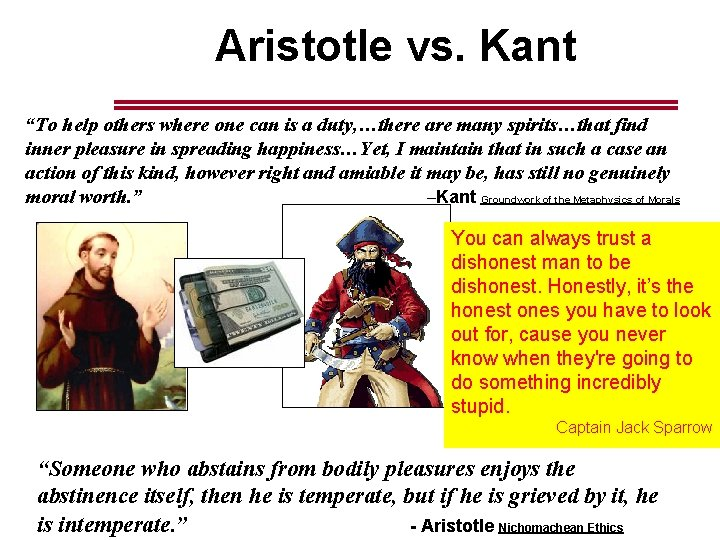 """Aristotle vs. Kant """"To help others where one can is a duty, …there are"""
