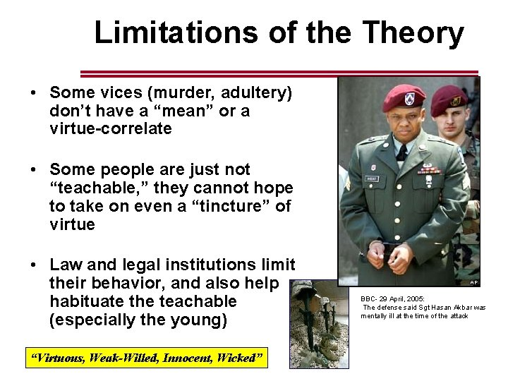 """Limitations of the Theory • Some vices (murder, adultery) don't have a """"mean"""" or"""