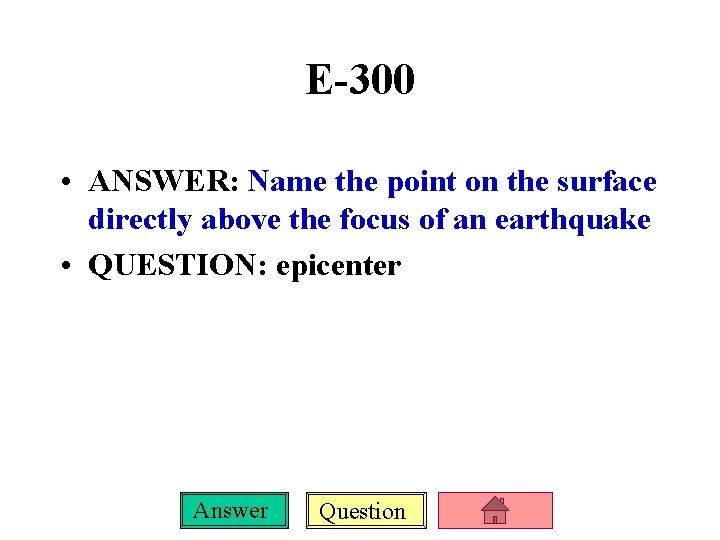E-300 • ANSWER: Name the point on the surface directly above the focus of