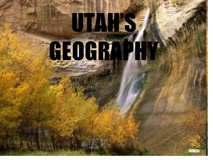 UTAH'S GEOGRAPHY