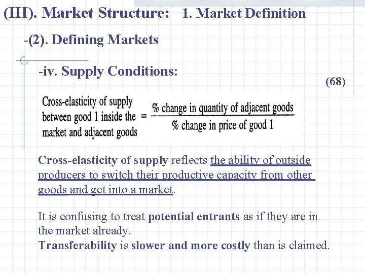 (III). Market Structure: 1. Market Definition -(2). Defining Markets -iv. Supply Conditions: (68) Cross-elasticity
