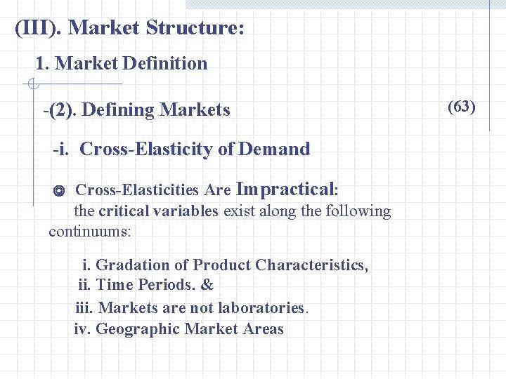 (III). Market Structure: 1. Market Definition -(2). Defining Markets -i. Cross-Elasticity of Demand Cross-Elasticities