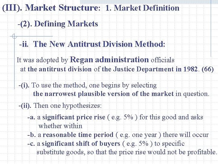 (III). Market Structure: 1. Market Definition -(2). Defining Markets -ii. The New Antitrust Division