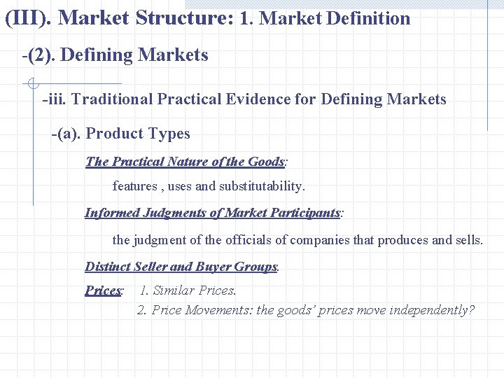 (III). Market Structure: 1. Market Definition -(2). Defining Markets -iii. Traditional Practical Evidence for