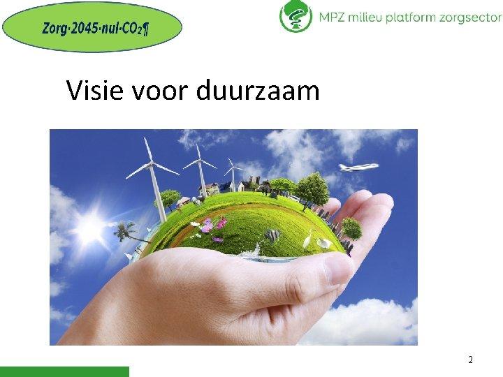 Visie voor duurzaam 2