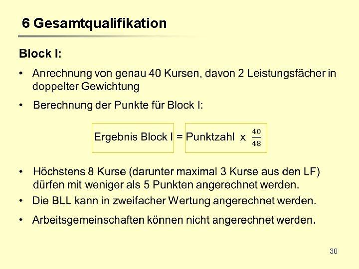6 Gesamtqualifikation 30