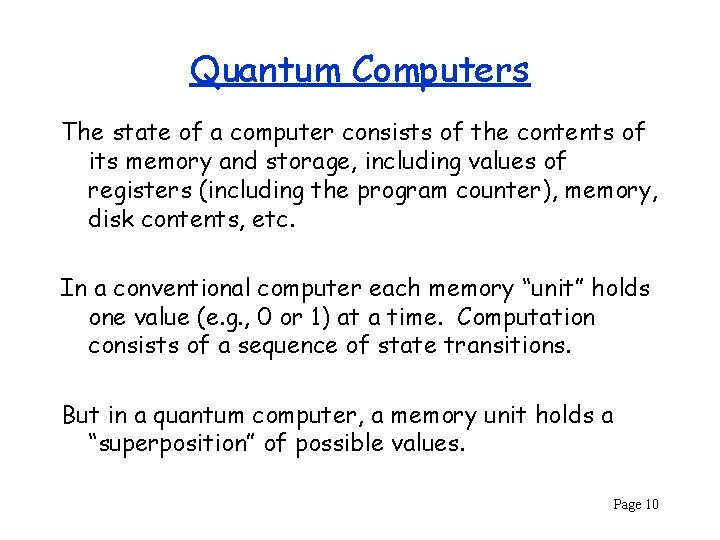 Quantum Computers The state of a computer consists of the contents of its memory