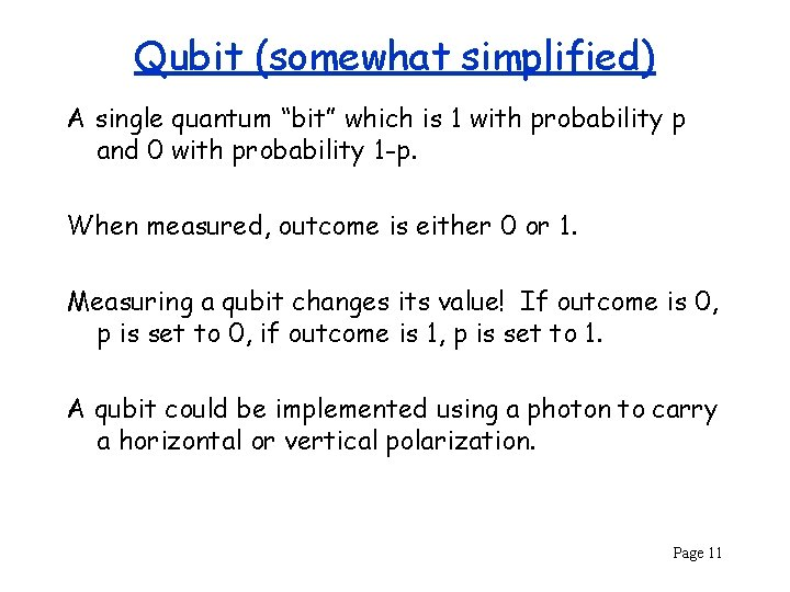 """Qubit (somewhat simplified) A single quantum """"bit"""" which is 1 with probability p and"""