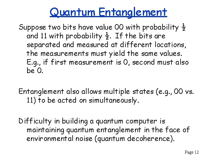 Quantum Entanglement Suppose two bits have value 00 with probability ½ and 11 with