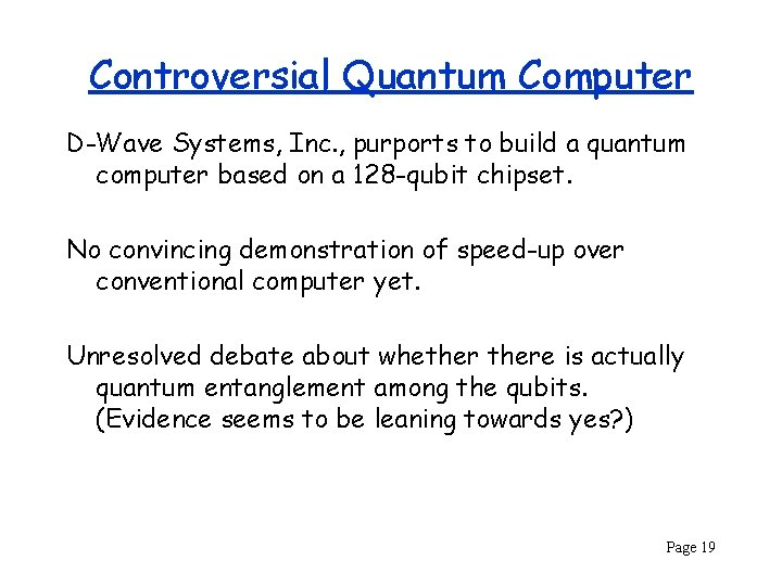 Controversial Quantum Computer D-Wave Systems, Inc. , purports to build a quantum computer based