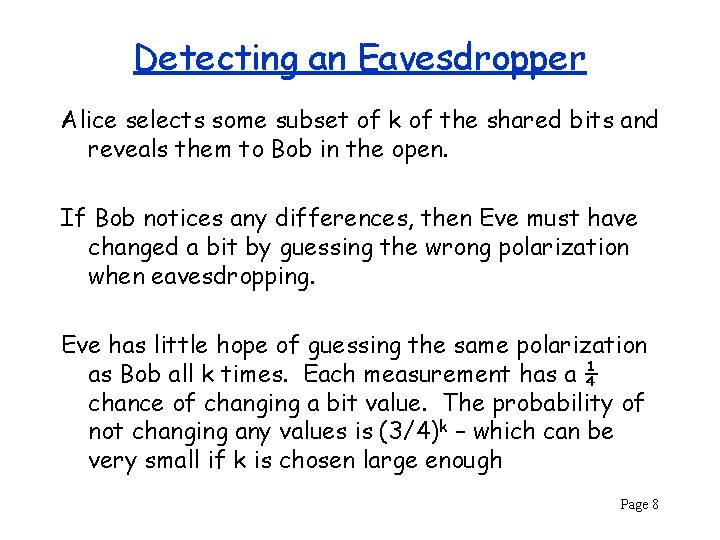 Detecting an Eavesdropper Alice selects some subset of k of the shared bits and
