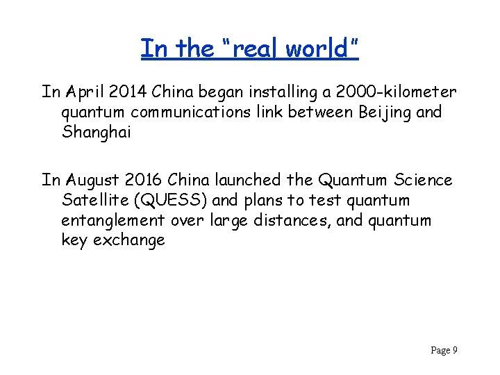 "In the ""real world"" In April 2014 China began installing a 2000 -kilometer quantum"