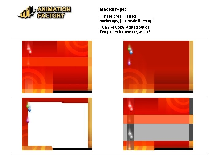 Backdrops: - These are full sized backdrops, just scale them up! - Can be
