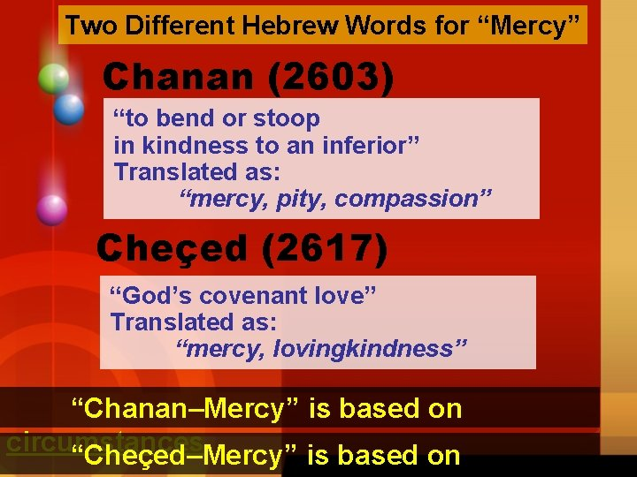 """Two Different Hebrew Words for """"Mercy"""" Chanan (2603) """"to bend or stoop in kindness"""