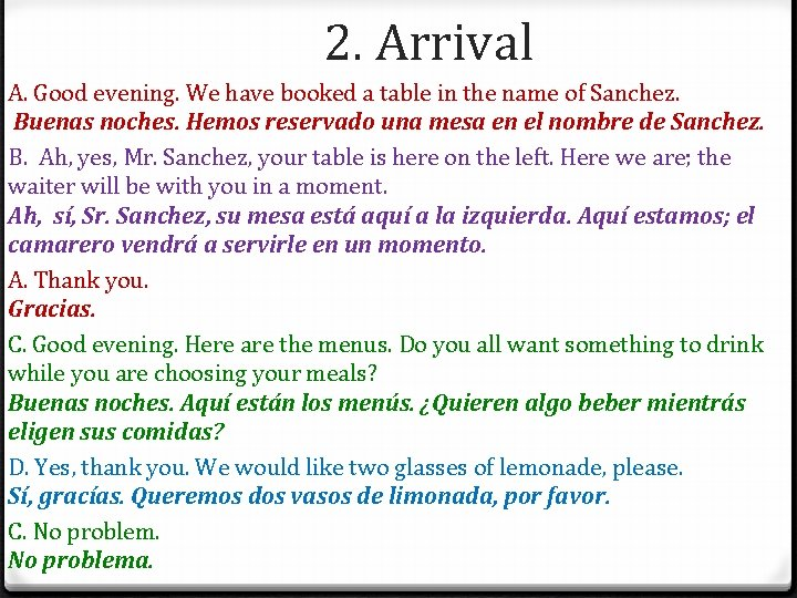 2. Arrival A. Good evening. We have booked a table in the name of