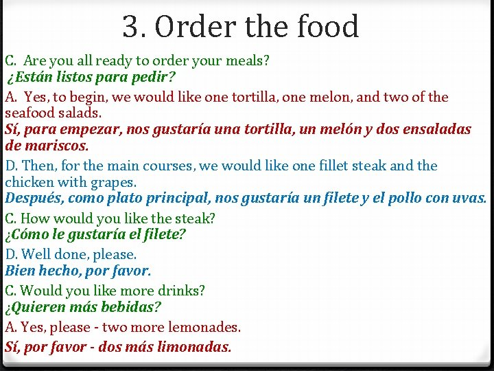 3. Order the food C. Are you all ready to order your meals? ¿Están