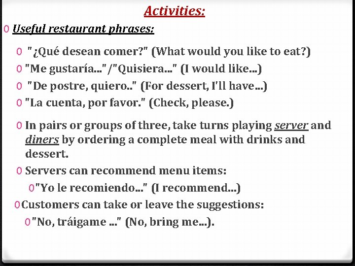 """Activities: 0 Useful restaurant phrases: 0 """"¿Qué desean comer? """" (What would you like"""