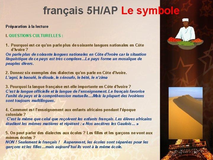 français 5 H/AP Le symbole Préparation à la lecture I. QUESTIONS CULTURELLES : 1.