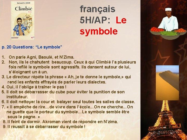 """français 5 H/AP: Le symbole p. 20 Questions: """"Le symbole"""" 1. On parle Agni,"""