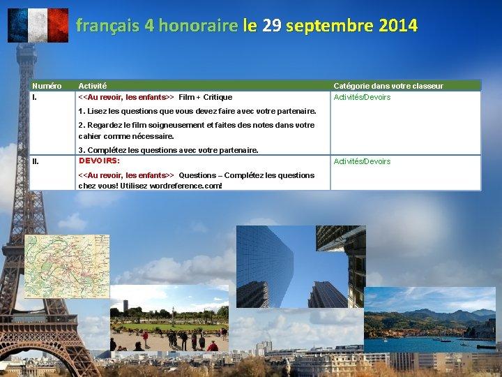 français 4 honoraire le 29 septembre 2014 Numéro I. Activité <<Au revoir, les enfants>>