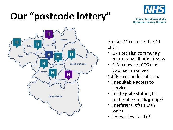"""Our """"postcode lottery"""" Greater Manchester Stroke Operational Delivery Network Greater Manchester has 11 CCGs:"""