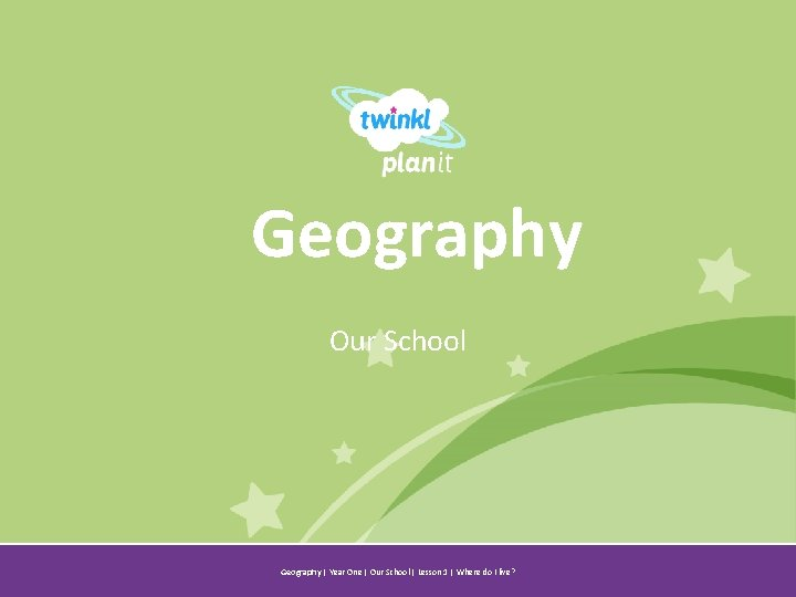 Geography Our School Year One Geography   Year One   Our School   Lesson