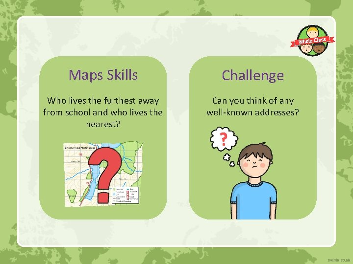 Maps Skills Challenge Who lives the furthest away from school and who lives the