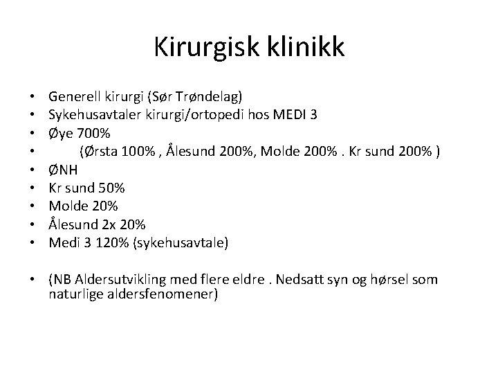 Kirurgisk klinikk • • • Generell kirurgi (Sør Trøndelag) Sykehusavtaler kirurgi/ortopedi hos MEDI 3