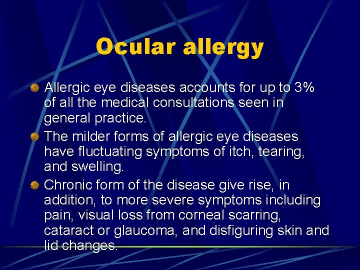 Ocular allergy Allergic eye diseases accounts for up to 3% of all the medical