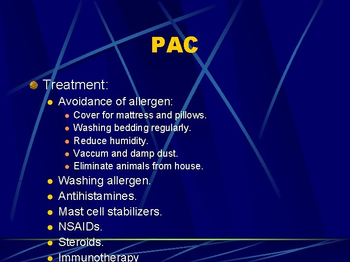 PAC Treatment: l Avoidance of allergen: l l l Cover for mattress and pillows.