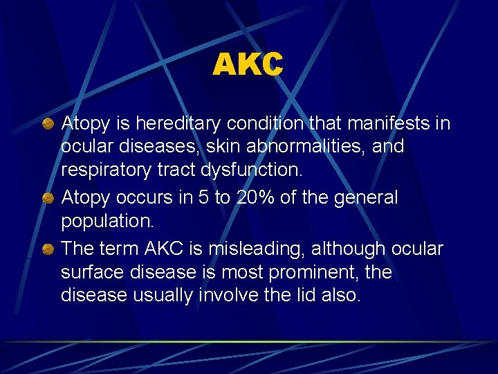 AKC Atopy is hereditary condition that manifests in ocular diseases, skin abnormalities, and respiratory