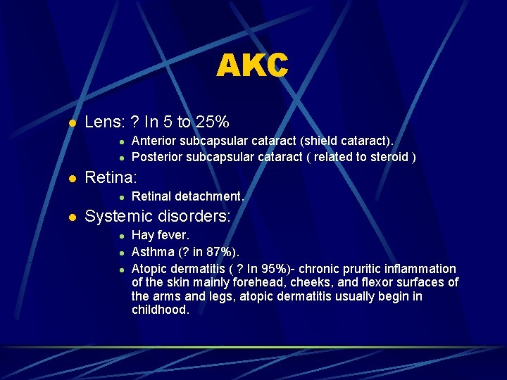 AKC l Lens: ? In 5 to 25% l l l Retina: l l