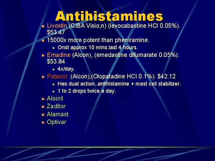 l l Antihistamines Livostin (CIBA Visio, n) (levocabastine HCl 0. 05%). $53. 47 15000