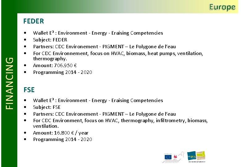 Europe FEDER FINANCING • • • Wallet E³ : Environment - Energy - Eraising