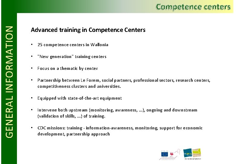 GENERAL INFORMATION Competence centers Advanced training in Competence Centers • 25 competence centers in