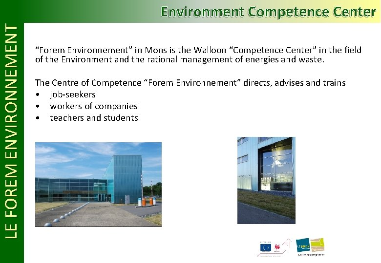 """LE FOREM ENVIRONNEMENT Environment Competence Center """"Forem Environnement"""" in Mons is the Walloon """"Competence"""